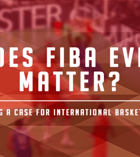 Should You Care About FIBA Basketball?