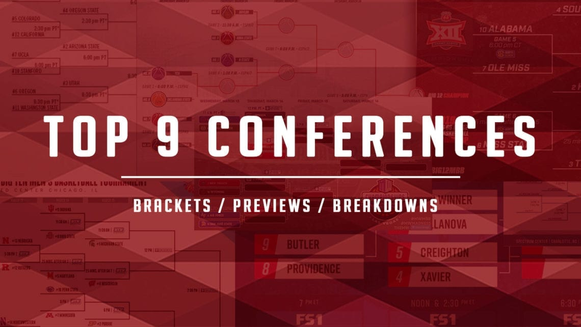 Top 9 Tourney Previews: AAC, ACC, Big Ten, Big 12, Big East, Mountain West, Pac-12, SEC