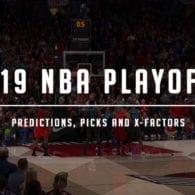 2019 NBA Playoff Preview: X-Factors
