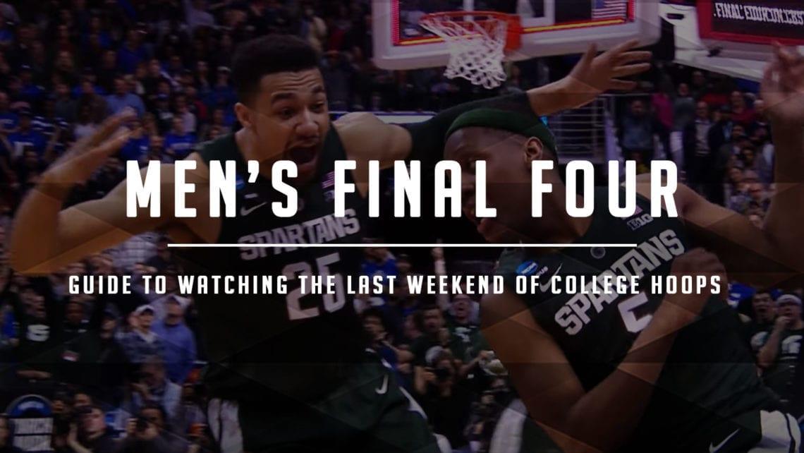 2019 Men's Final Four Preview