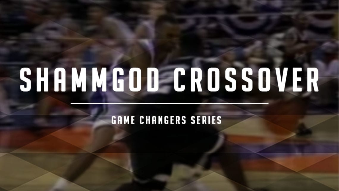 Game Changers: Shammgod Crossover