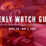 Weekly Watch Guide: April 29-May 5