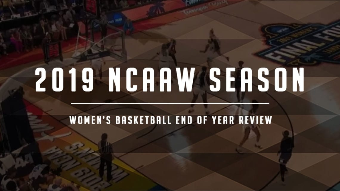 A Season in Review: 2018-19 Women's College Basketball
