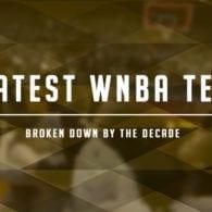 Greatest WNBA Teams: Three Decades of Prestige