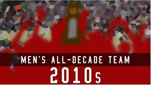 The 2010s are over in men's college basketball, and in celebration of the last 10 years in the sport, this is the start of our All-Decade Teams.